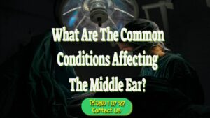 What Are The Common Conditions Affecting The Middle Ear?