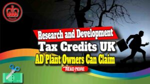 UK Anaerobic Digestion Operators -R&D Tax Credits Claim