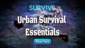 Urban Survival Essentials – You Require An Urban Survival Kit